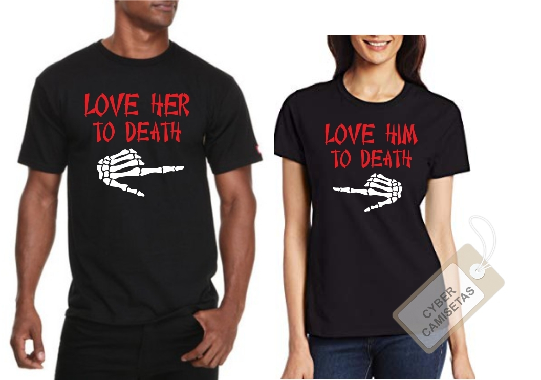 Camisetas Pareja Love Her Him to Death
